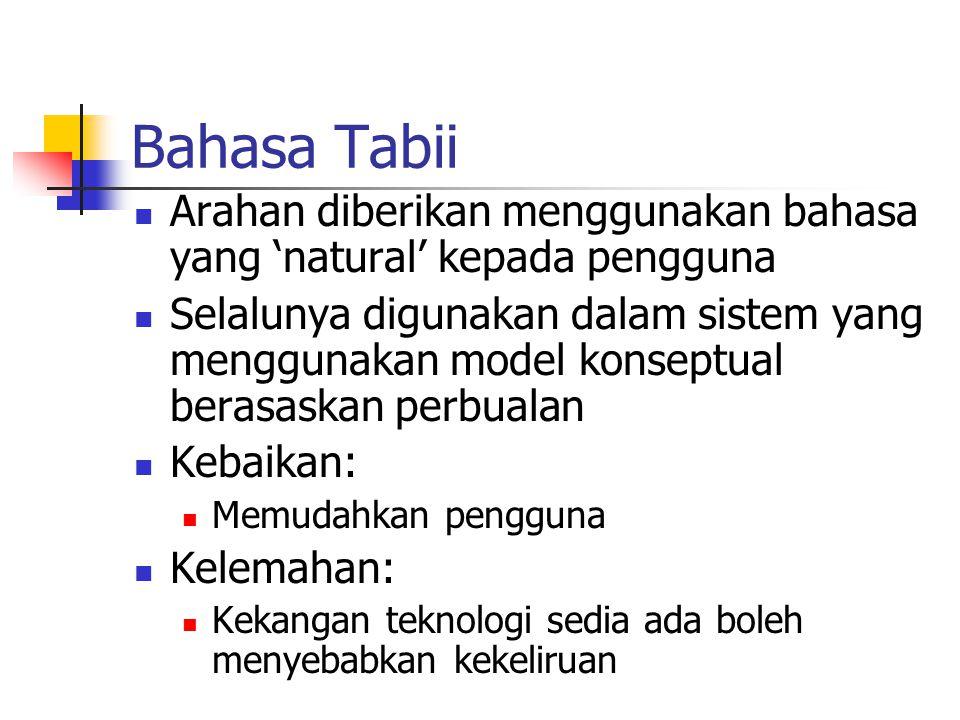 Bahasa Tabii Arahan diberikan menggunakan bahasa yang 'natural' kepada pengguna.