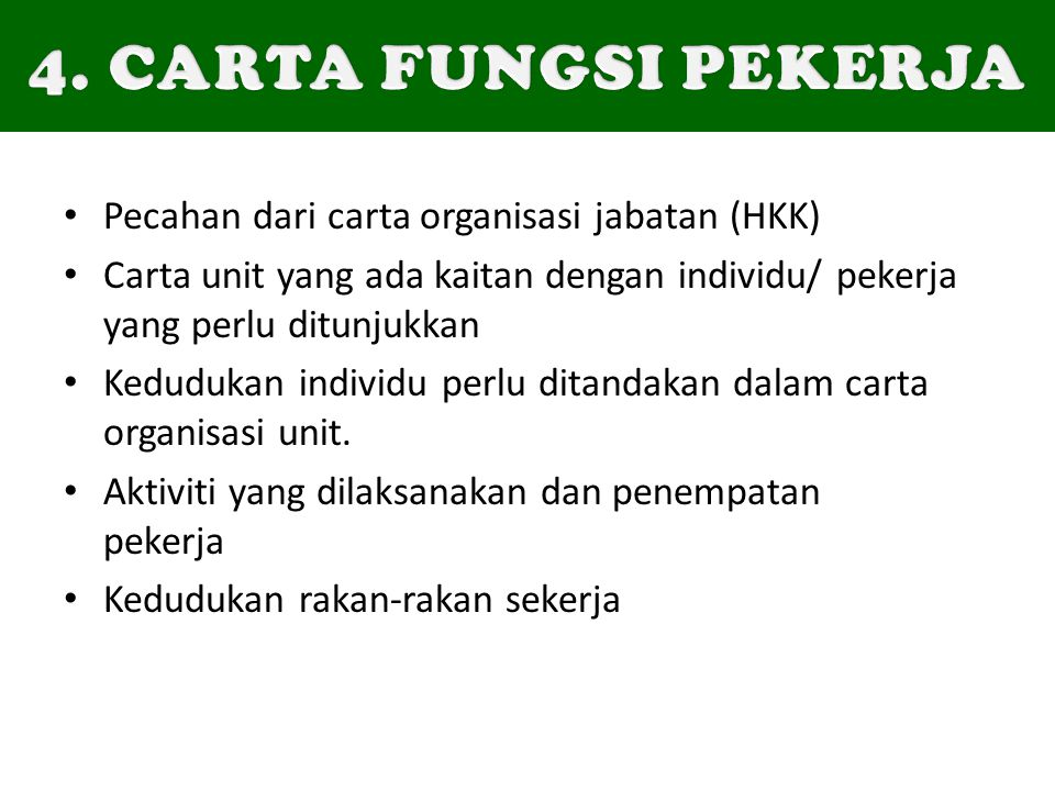 4. CARTA FUNGSI PEKERJA Pecahan dari carta organisasi jabatan (HKK)