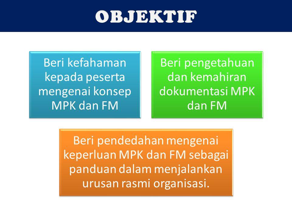OBJEKTIF Beri kefahaman kepada peserta mengenai konsep MPK dan FM