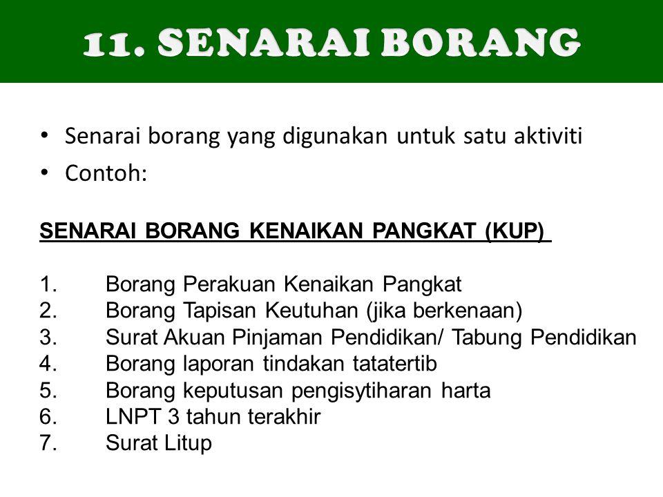 11. SENARAI BORANG Senarai borang yang digunakan untuk satu aktiviti