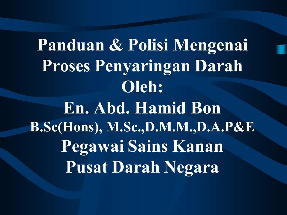 Panduan & Polisi Mengenai Proses Penyaringan Darah Oleh: En. Abd