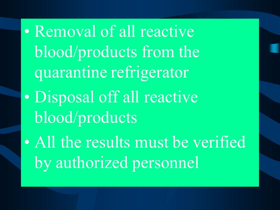Removal of all reactive blood/products from the quarantine refrigerator