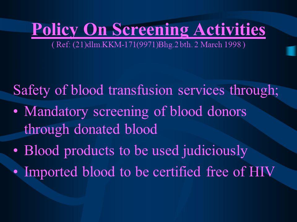 Policy On Screening Activities ( Ref: (21)dlm. KKM-171(9971)Bhg. 2 bth
