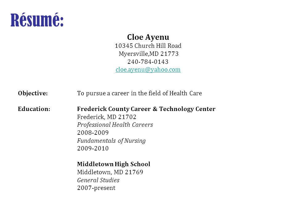 Résumé: Cloe Ayenu 10345 Church Hill Road Myersville,MD 21773