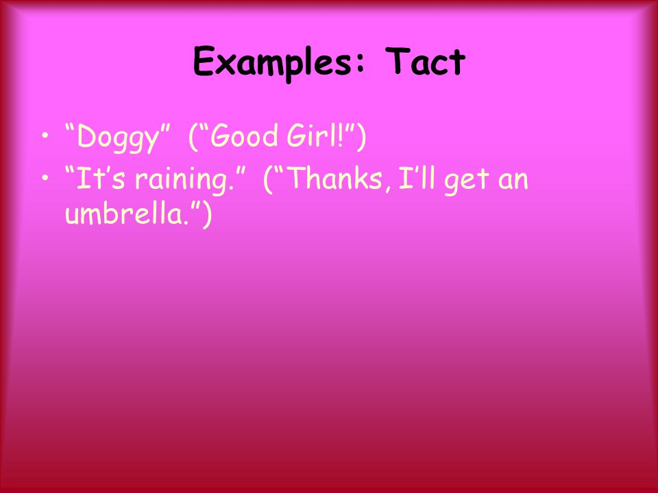 Examples: Tact Doggy ( Good Girl! )