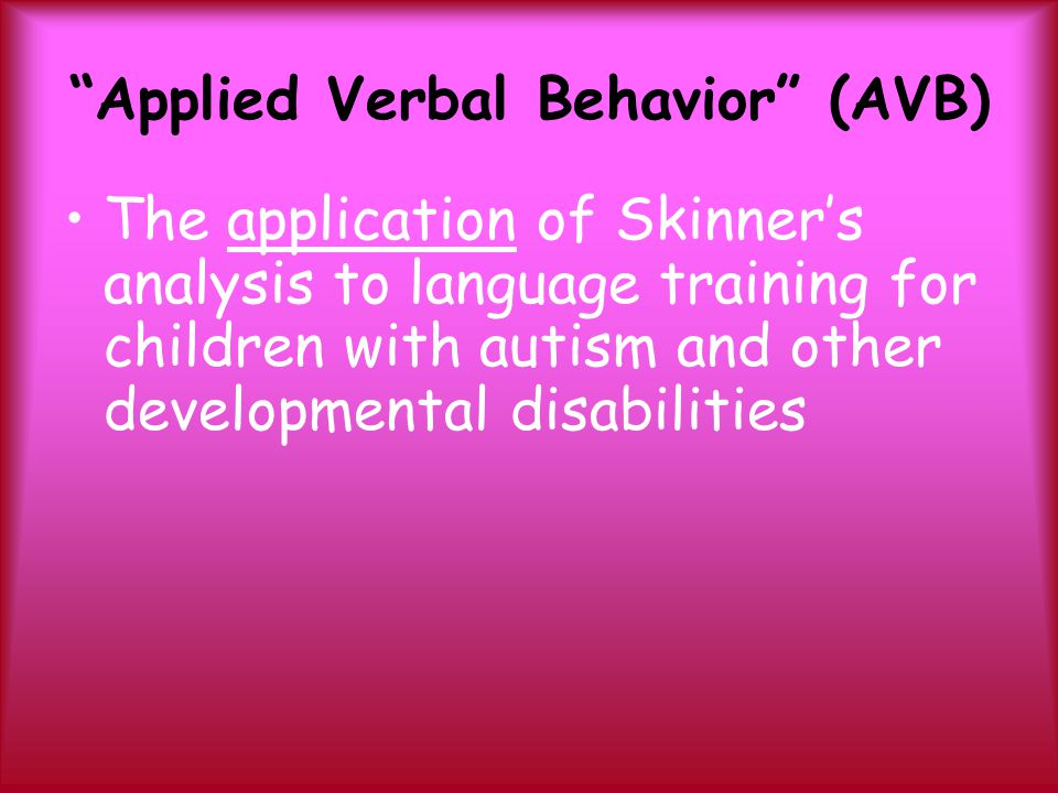 Applied Verbal Behavior (AVB)