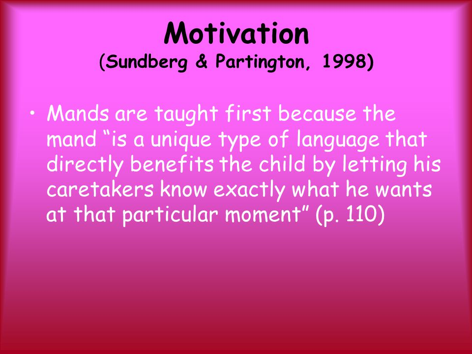 Motivation (Sundberg & Partington, 1998)