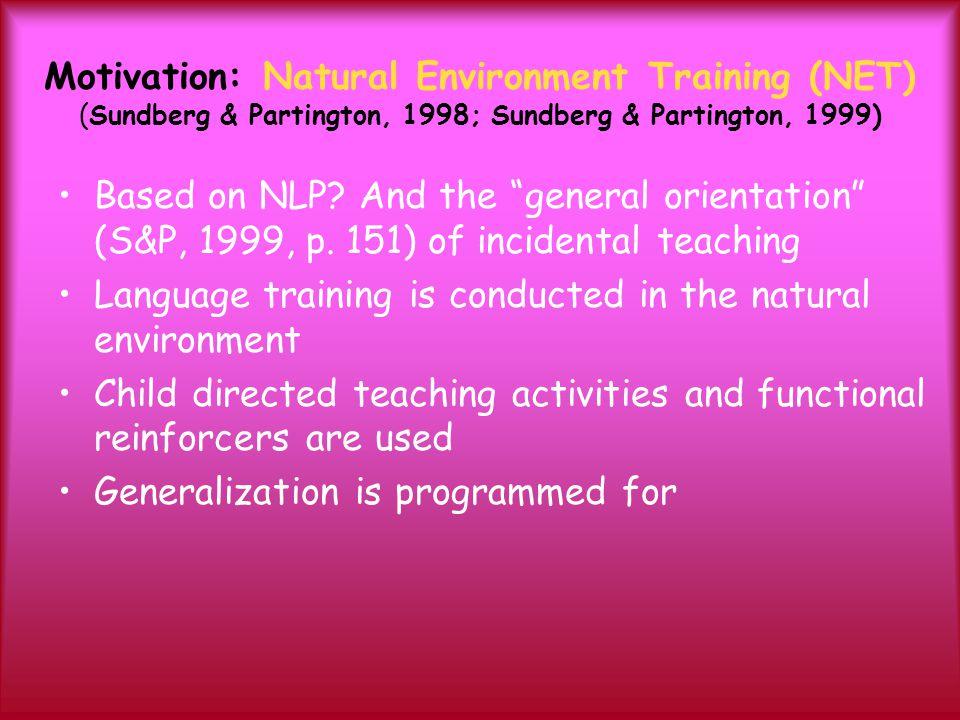 Motivation: Natural Environment Training (NET) (Sundberg & Partington, 1998; Sundberg & Partington, 1999)