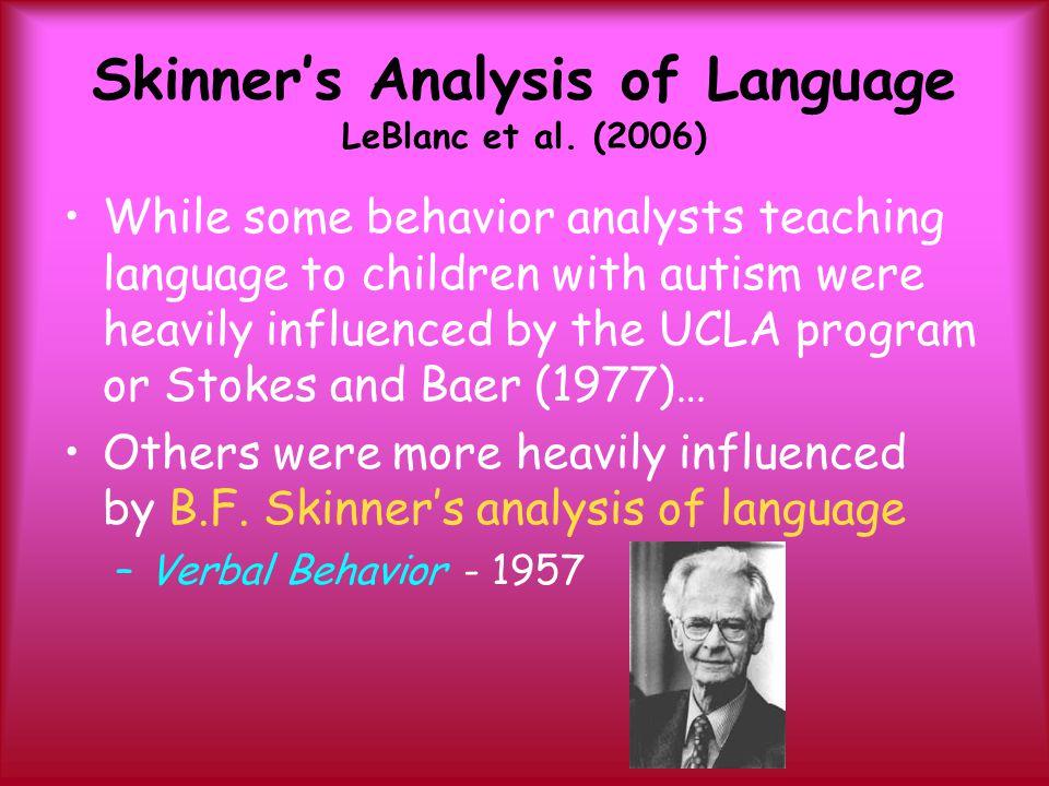 Skinner's Analysis of Language LeBlanc et al. (2006)