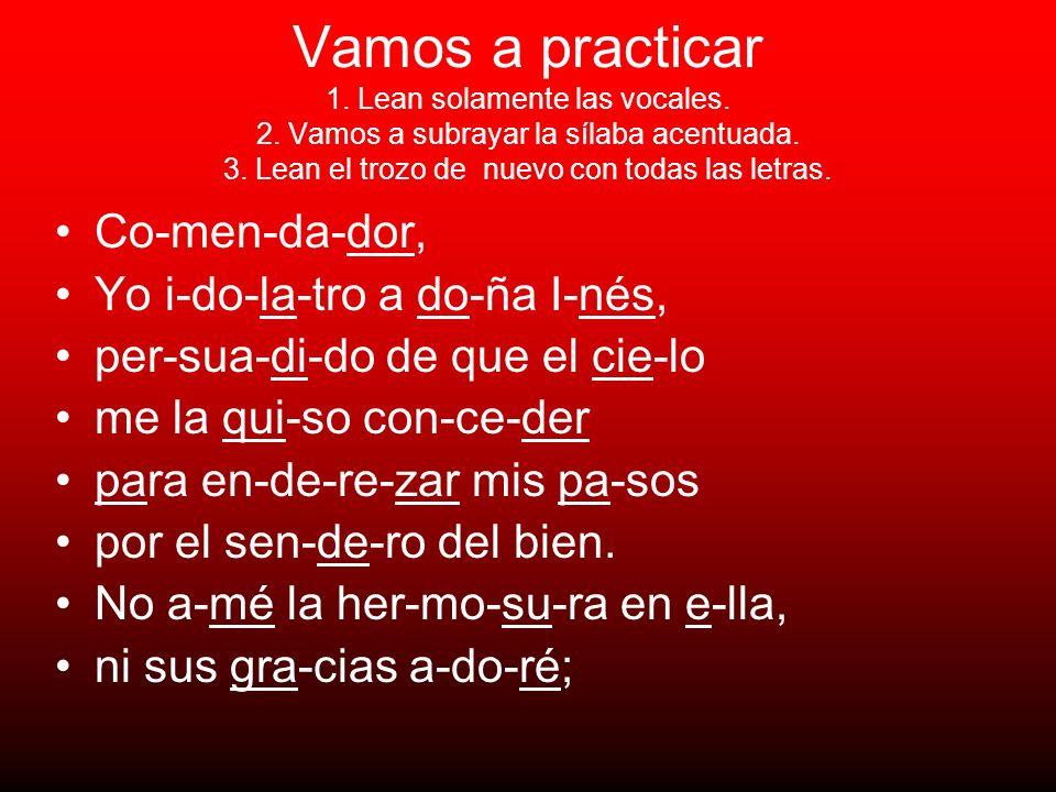 Vamos a practicar 1. Lean solamente las vocales. 2