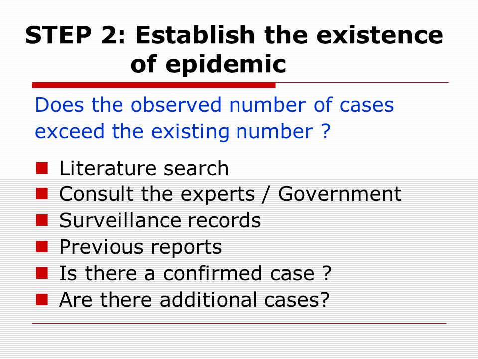 STEP 2: Establish the existence of epidemic