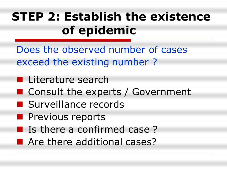 STEP 2: Establish the existence of epidemic