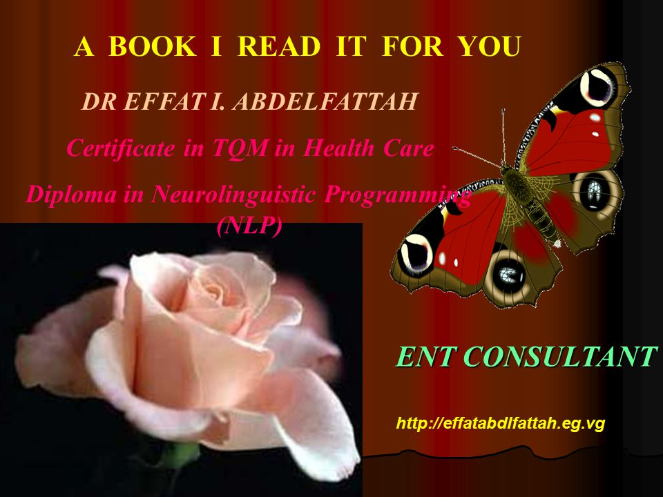 A BOOK I READ IT FOR YOU ENT CONSULTANT DR EFFAT I. ABDELFATTAH