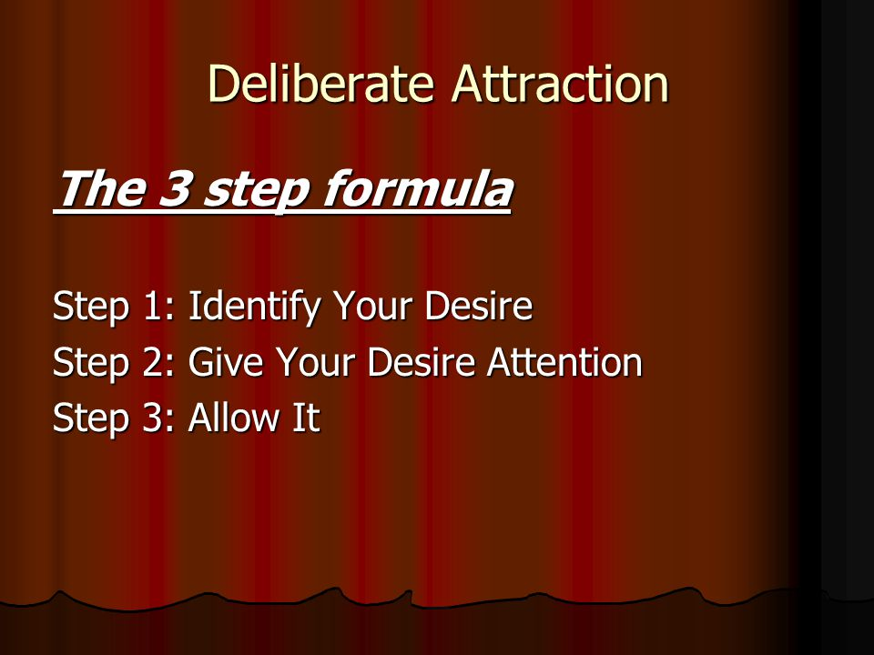 Deliberate Attraction