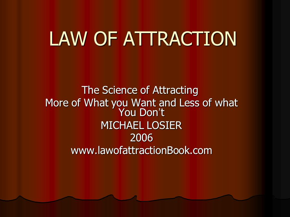 LAW OF ATTRACTION The Science of Attracting