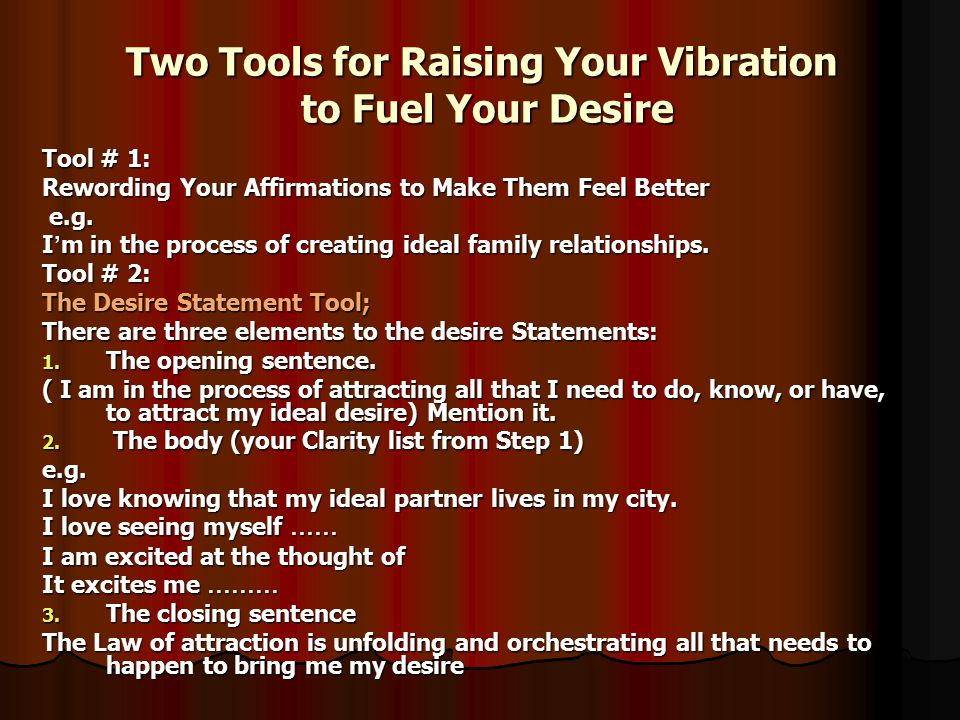 Two Tools for Raising Your Vibration to Fuel Your Desire