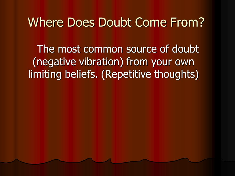 Where Does Doubt Come From