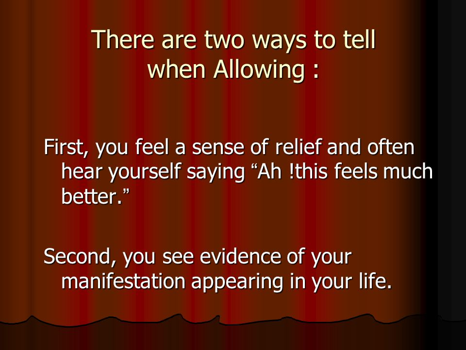 There are two ways to tell when Allowing :
