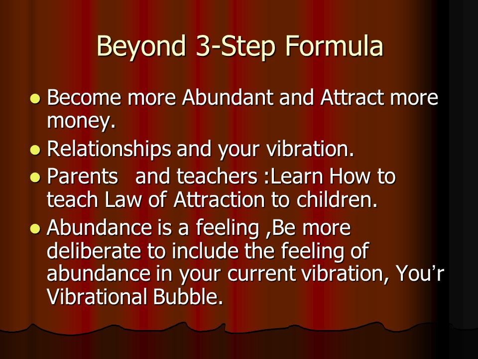 Beyond 3-Step Formula Become more Abundant and Attract more money.