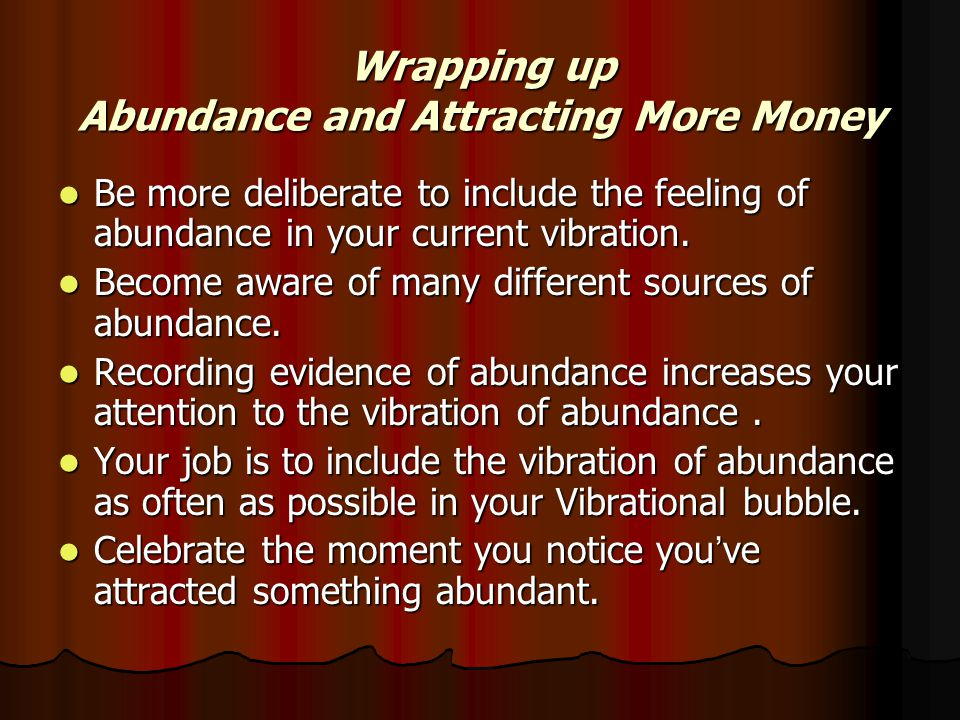 Wrapping up Abundance and Attracting More Money