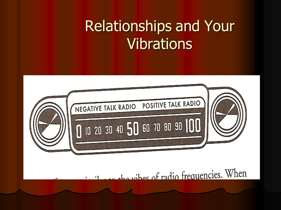 Relationships and Your Vibrations