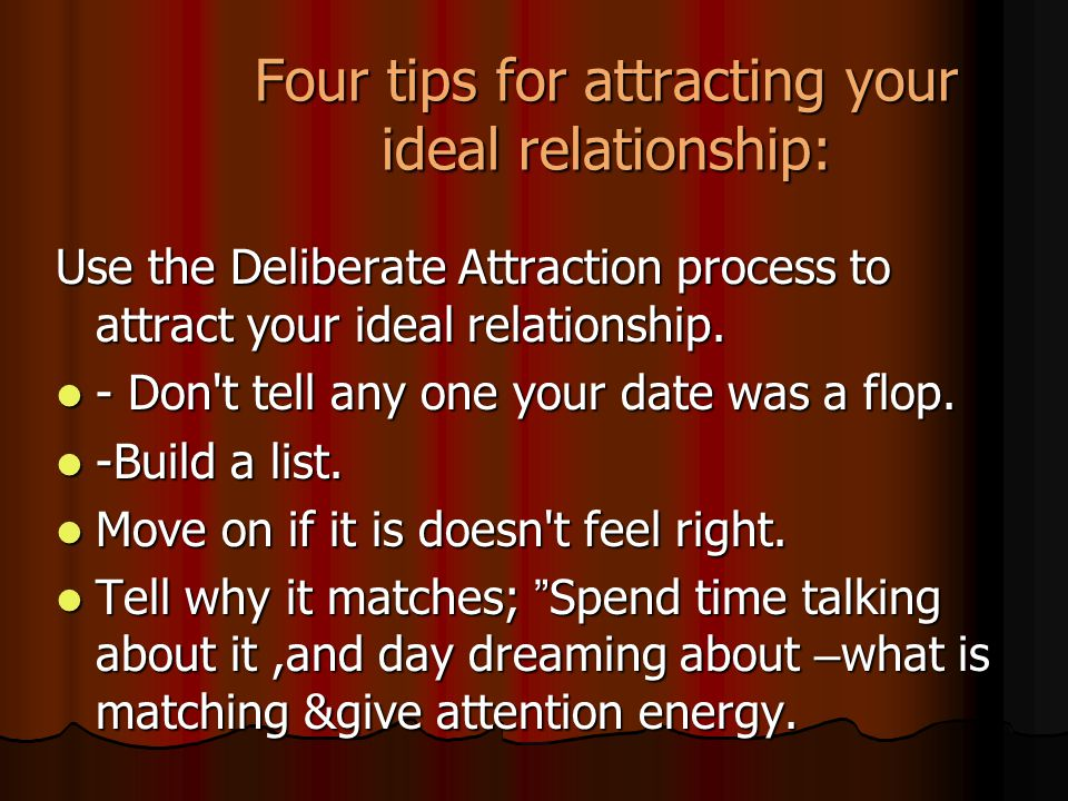 Four tips for attracting your ideal relationship: