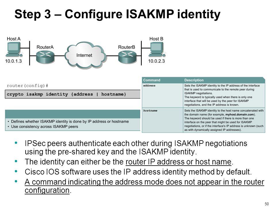 Step 3 – Configure ISAKMP identity