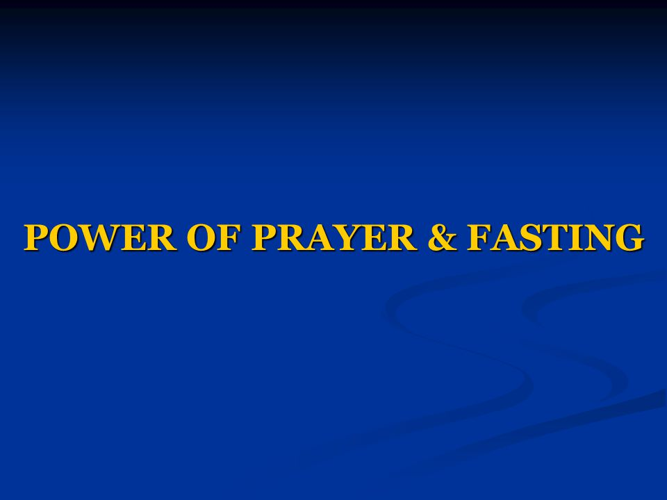 POWER OF PRAYER & FASTING