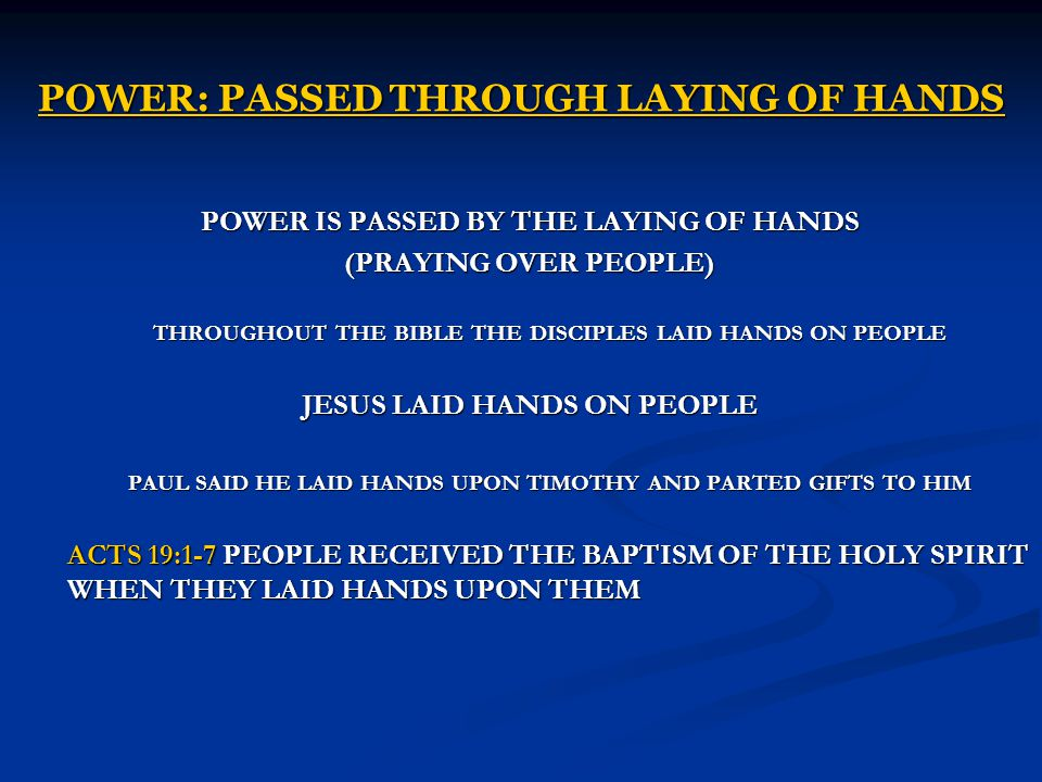 POWER: PASSED THROUGH LAYING OF HANDS