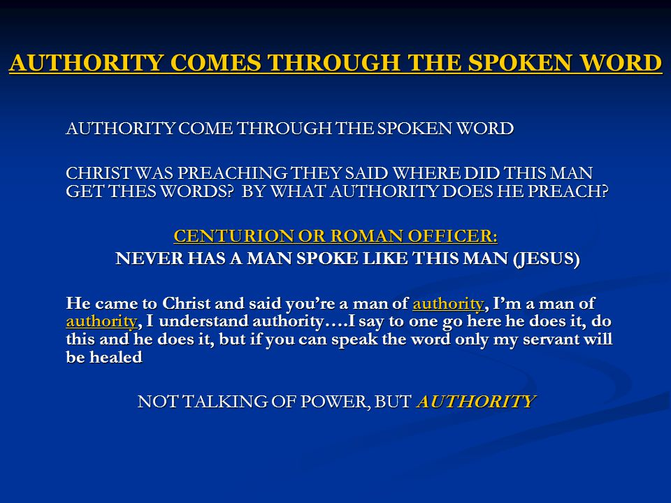 AUTHORITY COMES THROUGH THE SPOKEN WORD
