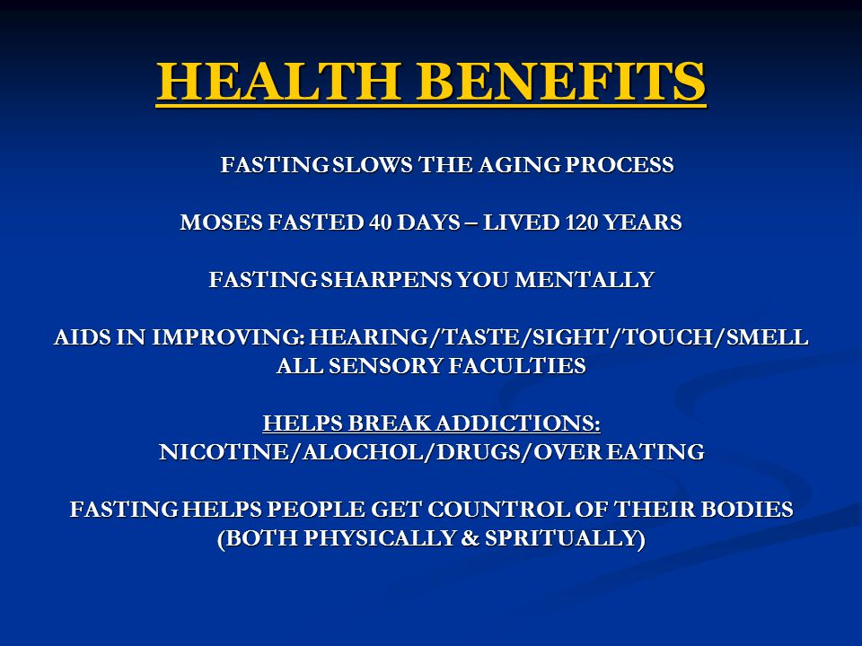 HEALTH BENEFITS FASTING SLOWS THE AGING PROCESS
