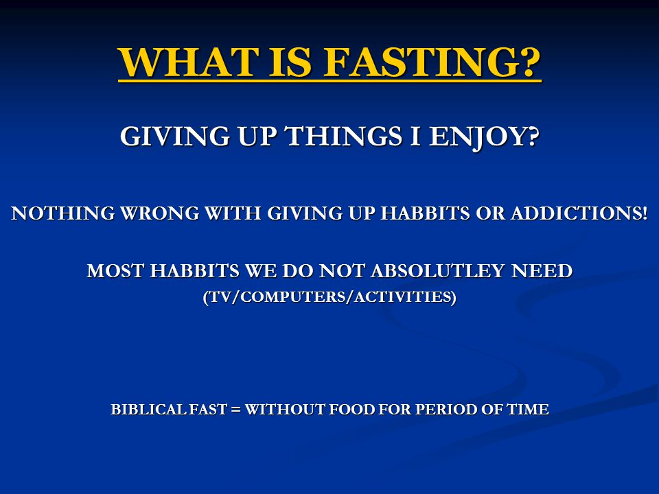 WHAT IS FASTING GIVING UP THINGS I ENJOY