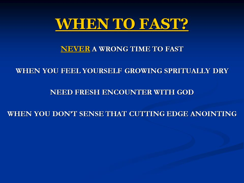 WHEN TO FAST NEVER A WRONG TIME TO FAST