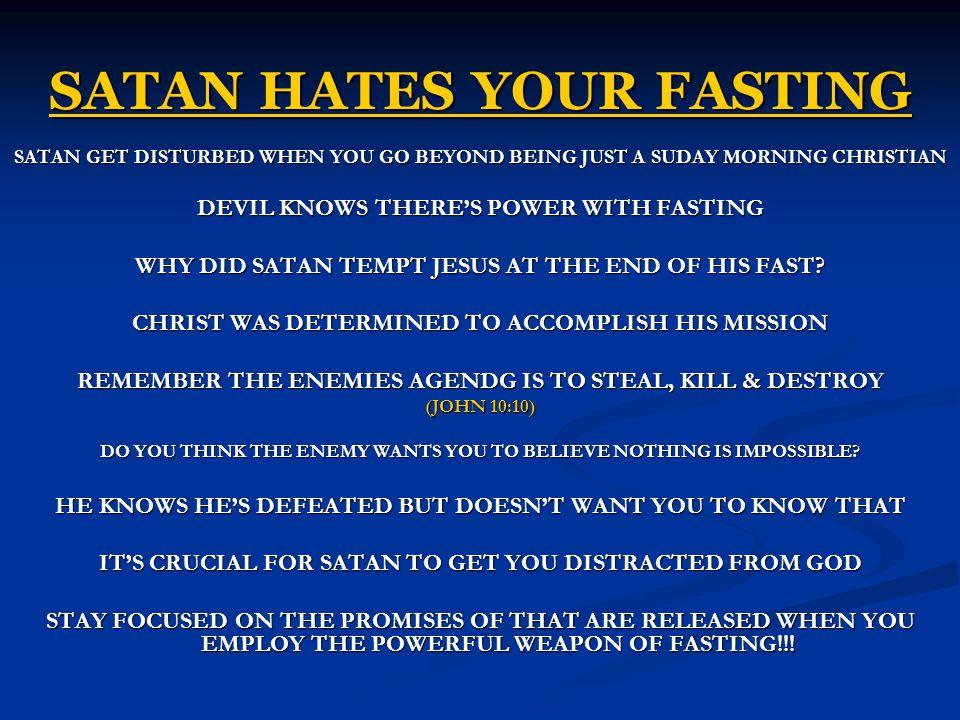 SATAN HATES YOUR FASTING