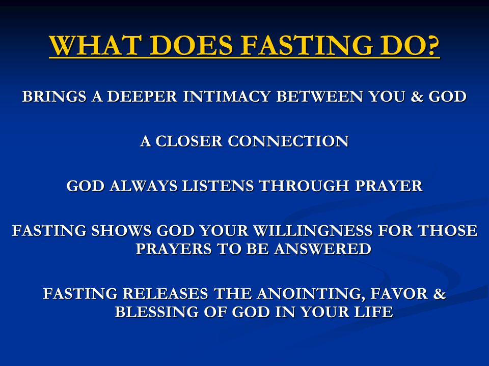 WHAT DOES FASTING DO BRINGS A DEEPER INTIMACY BETWEEN YOU & GOD