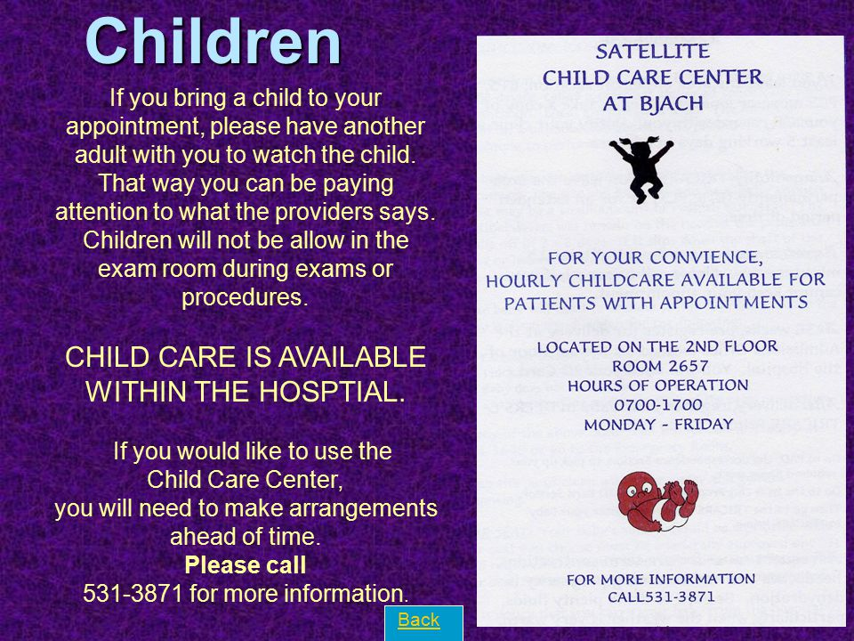 Children CHILD CARE IS AVAILABLE WITHIN THE HOSPTIAL.