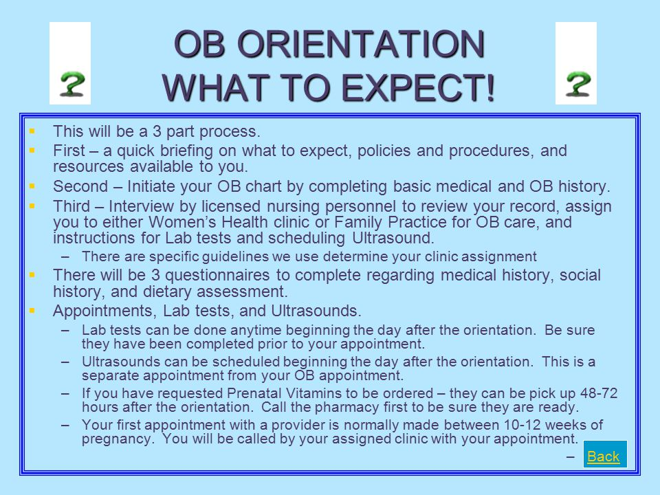 OB ORIENTATION WHAT TO EXPECT!
