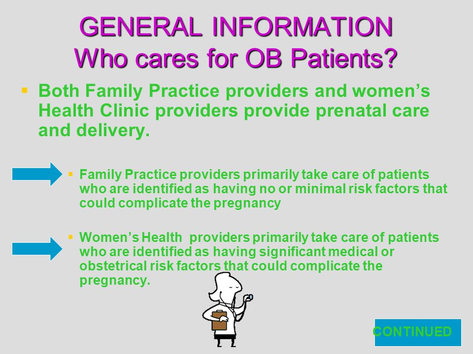 GENERAL INFORMATION Who cares for OB Patients