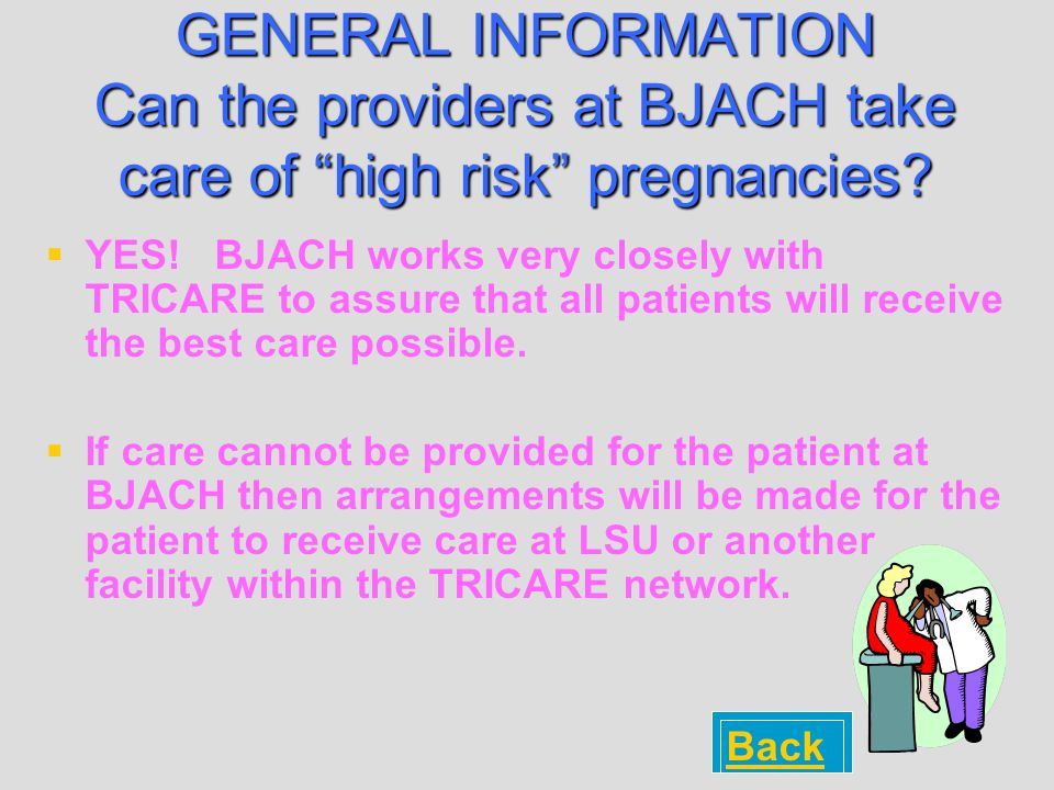 GENERAL INFORMATION Can the providers at BJACH take care of high risk pregnancies