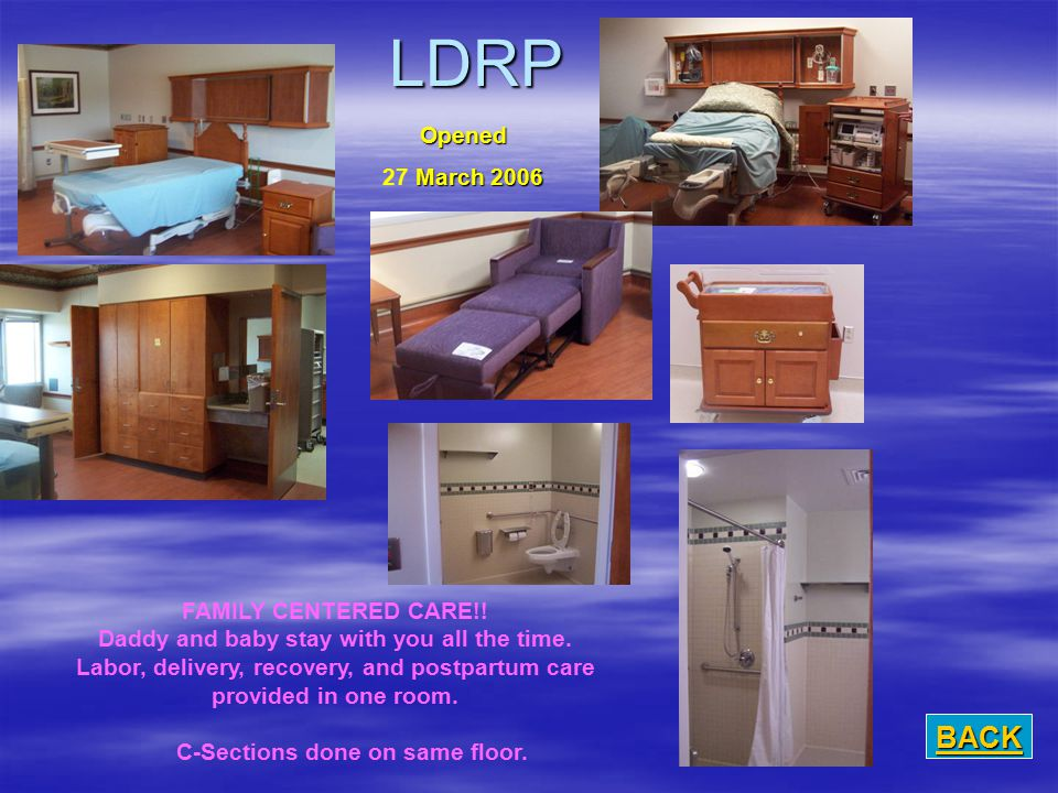 LDRP BACK Opened 27 March 2006 FAMILY CENTERED CARE!!