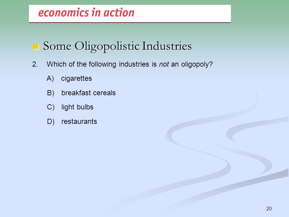 Some Oligopolistic Industries
