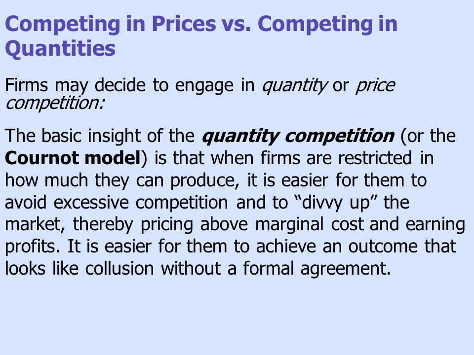 Competing in Prices vs. Competing in Quantities