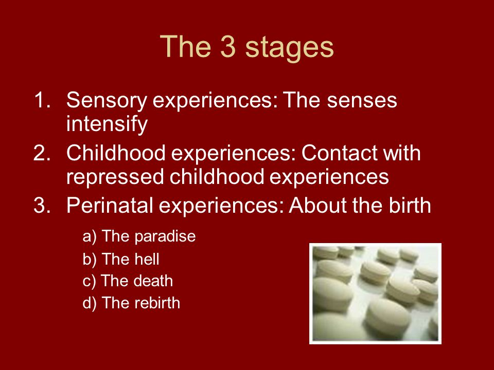 The 3 stages Sensory experiences: The senses intensify