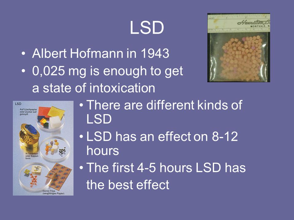 LSD Albert Hofmann in ,025 mg is enough to get