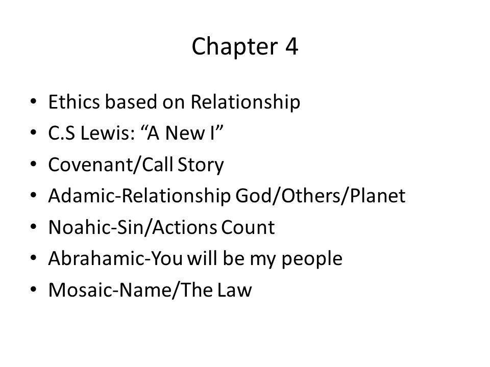 Chapter 4 Ethics based on Relationship C.S Lewis: A New I