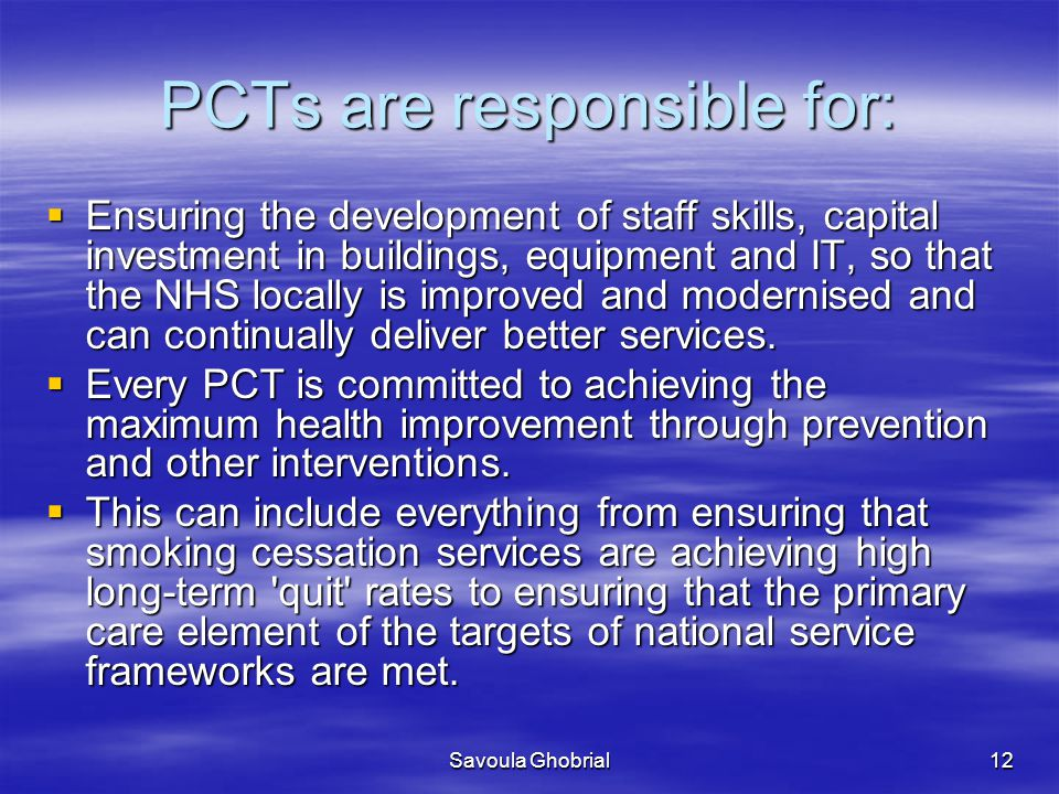 PCTs are responsible for: