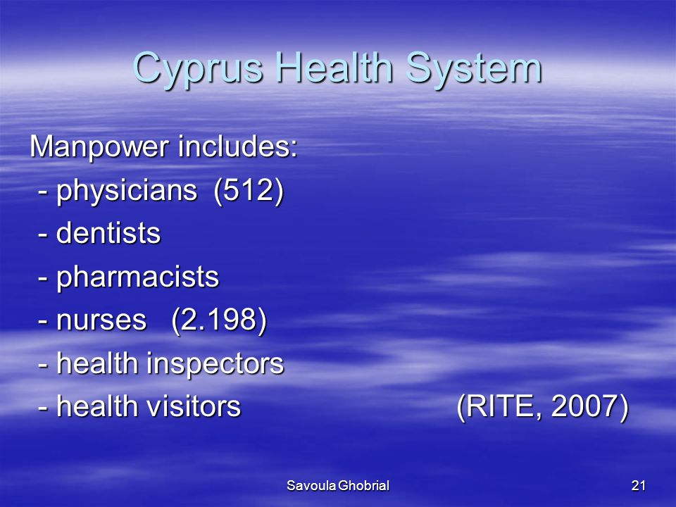 Cyprus Health System Manpower includes: - physicians (512) - dentists