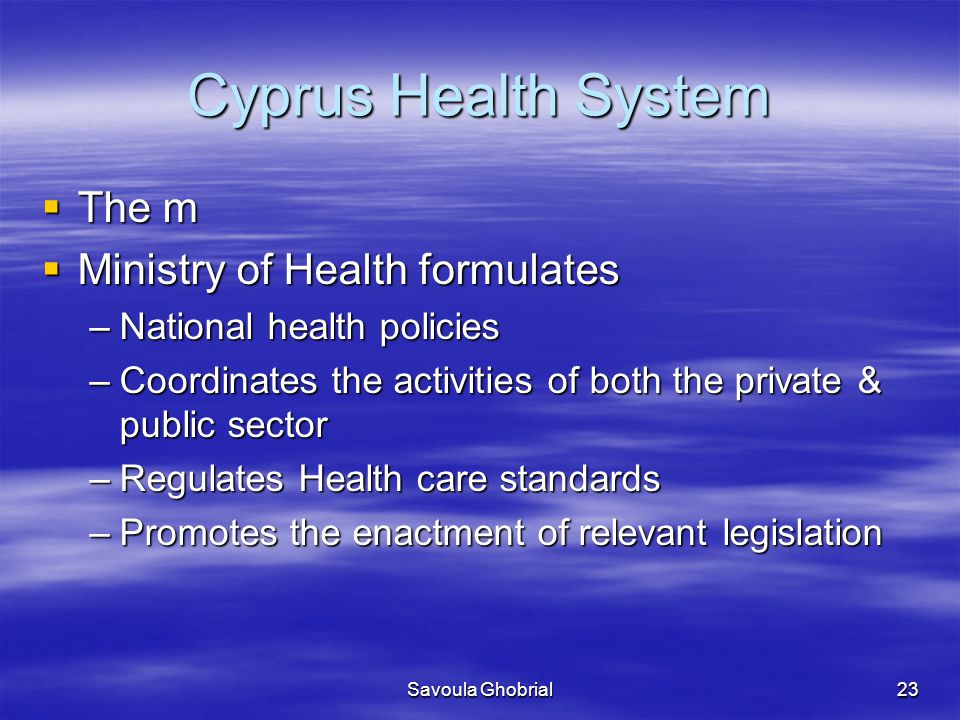 Cyprus Health System The m Ministry of Health formulates