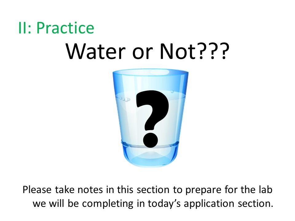 Water or Not II: Practice