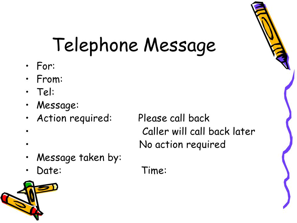 Telephone Message For: From: Tel: Message: